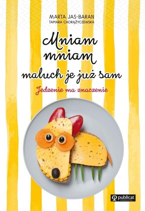 Mniam, mniam, maluch je już sam Jas-Baran Marta, Chorążyczewska Tamara