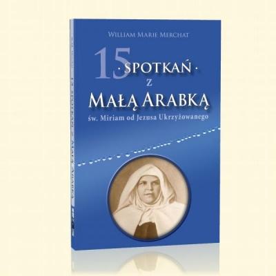 15 spotkań z Małą Arabką William Marie Merchat
