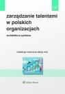 Zarządzanie talentami w polskich organizacjach Architektura systemu Miś Alicja