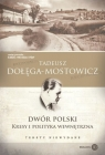 Dwór Polski Kresy i polityka wewnętrzna Teksty niewydane