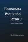 Ekonomia wolnego rynku Newton Rothbard Murray