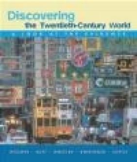 Discovering the Twentieth Century World Franklin M. Doeringer, William Bruce Wheeler, Julius R. Ruff