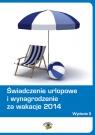 Świadczenie urlopowe i wynagrodzenie za wakacje 2014  Dwojewski Dariusz, Rumik Agnieszka, Trochimiuk Anna