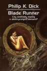 Blade runner Czy androidy marzą o elektrycznych owcach Dick Philip K.