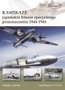 Kamikaze Japońskie bronie specjalnego przeznaczenia 1944-1945
