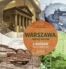 Warszawa, której nie ma A Warsaw that no longer exists