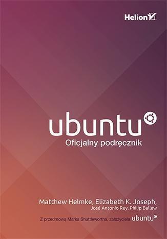 Ubuntu Oficjalny podręcznik Matthew Helmke i inni
