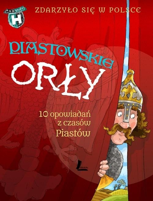 Piastowskie Orły (Uszkodzona okładka) Wakuła Paweł, Bąkiewicz Grażyna, Szymeczko Kazimierz