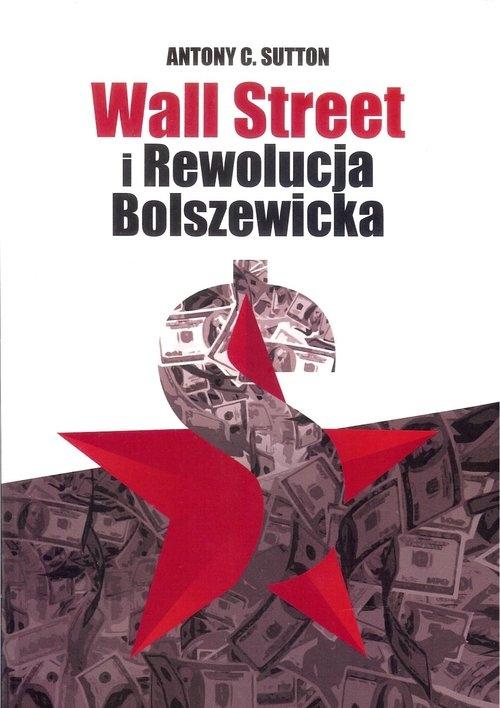 Wall Street i Rewolucja Bolszewicka Sutton Antony C.