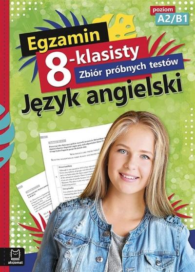 Egzamin 8-klasisty. Zbiór próbnych testów. Język angielski. Szewczak Małgorzata