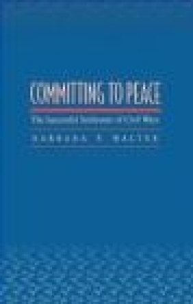 Committing to Peace Barbara F. Walter,  Walter