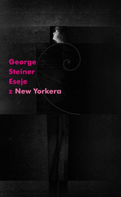 Eseje z New Yorkera Steiner George
