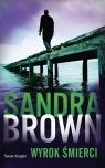 Wyrok śmierci  Brown Sandra