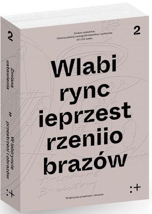 W labiryncie przestrzeni i obrazów Dorota Buchwald, Dariusz Kosiński