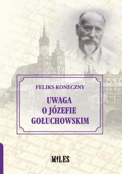Uwaga o Józefie Gołuchowskim Feliks Koneczny