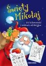 Święty Mikołaj. 64 kolorowanki i zadania edukacyjne