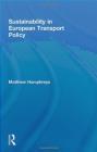 Sustainability in European Transport Policy Matthew Humphreys, M Humphreys