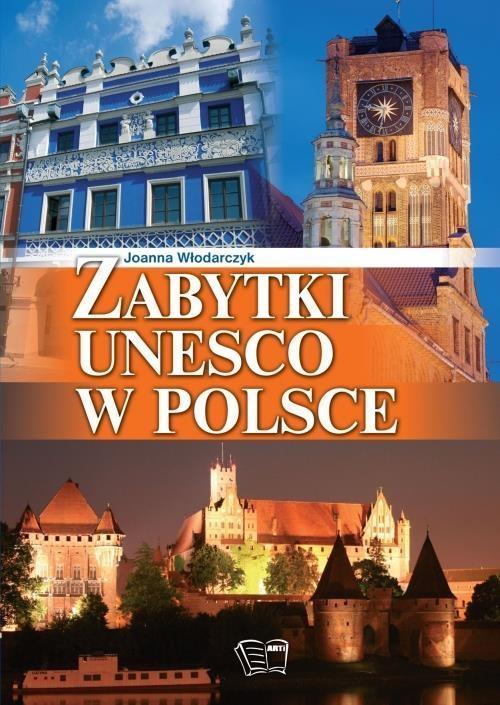 Zabytki UNESCO w Polsce Joanna Włodarczyk