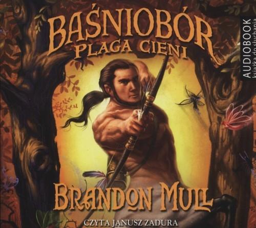 Baśniobór Plaga cieni (audiobook) (Audiobook) Mull Brandon