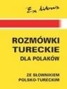 Rozmówki tureckie dla Polaków ze słownikiem polsko-tureckim