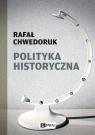 Polityka historyczna Chwedoruk Rafał