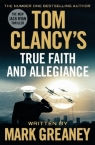 Tom Clancy's True Faith and Allegiance Greaney Mark
