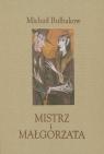 Mistrz i Małgorzata wydanie ilustrowane Bułhakow Michaił