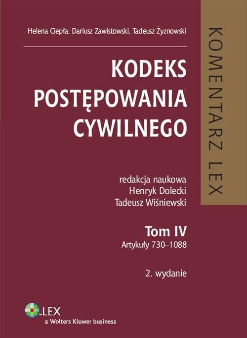 Kodeks postępowania cywilnego Komentarz Tom 4 Ciepła Helena, Dolecki Henryk, Wiśniewski Tadeusz, Zawistowski Dariusz, Żyznowski Tadeusz