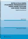 Dotacje dla szkół i placówek prowadzonych przez osoby fizyczne lub osoby Piszko Agata