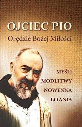 Ojciec Pio. Orędzie Bożej Miłości praca zbiorowa