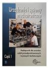 Urządzenia i systemy mechatroniczne. Podręcznik. Część 1. Technikum i szkoły policealne