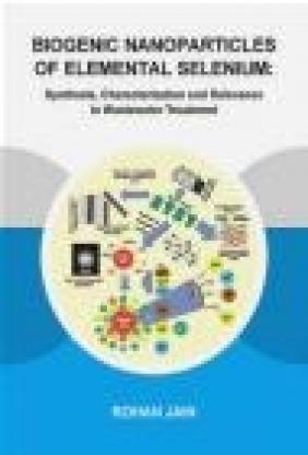 Biogenic Nanoparticles of Elemental Selenium Rohan Jain