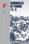 Chronicles of Terror Vol 5 Auschwitz-Birkenau Life in the factory of death