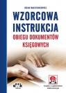 Wzorcowa instrukcja obiegu dokumentów księgowych (z suplementem Majsterkiewicz Irena
