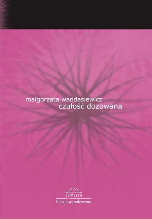 Czułość dozowana Wandasiewicz Małgorzata