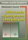 Bifurkacje dywergentne i oscylacyjne