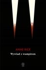 Wywiad z wampirem Rice Anne