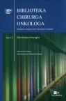 Biblioteka chirurga onkologa Tom 12 Dermatochirurgia