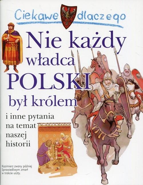Ciekawe dlaczego Nie każdy władca Polski był królem Wiśniewski Krzysztof