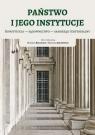 Państwo i jego instytucje Konstytucja sądownictwo