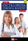Wielka encyklopedia zdrowia rodziny od A do Z