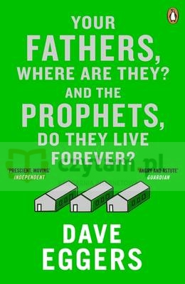 Your Fathers, Where are They? and the Prophets, Do They Live Forever? Eggers, Dave
