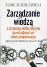 Zarządzanie wiedzą a przewaga konkurencyjna przedsiębiorstwa Marcin Soniewicki