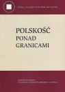 Polskość ponad granicami Czetwertyńska G., Karczewska A., Żurek S.