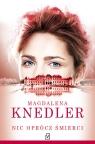 Nic oprócz śmierci Knedler Magdalena