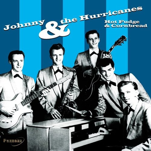 Hot Fudge & Cornbread Johnny & The Hurricanes