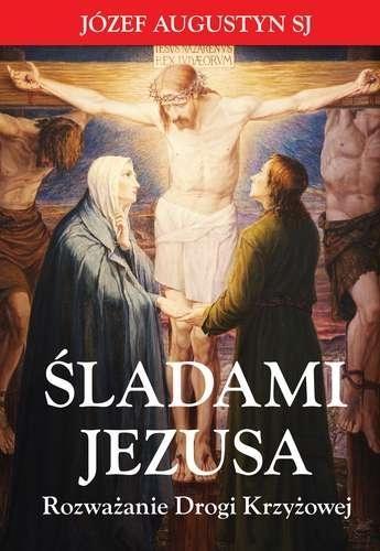 Śladami Jezusa Józef Augustyn