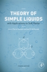 Theory of Simple Liquids With Applications to Soft Matter Hansen Jean-Pierre, McDonald Ian