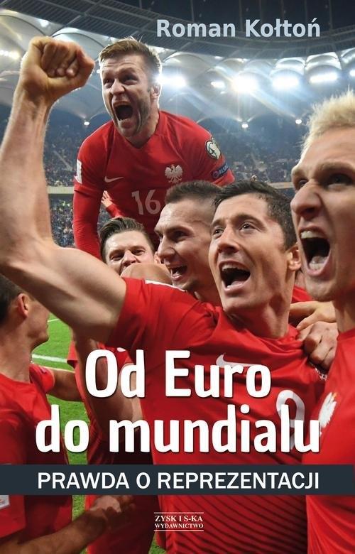 Od Euro Do mundialu (Uszkodzona okładka) Kołtoń Roman