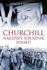 Winston Churchill - najlepszy sojusznik Polski?